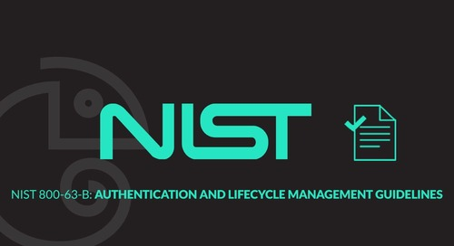 NIST 800-63-B: Authentication and Lifecycle Management Guidelines