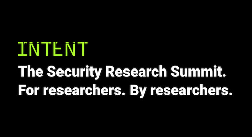 INTENT Security Research Summit: Explore. Experience. Share.