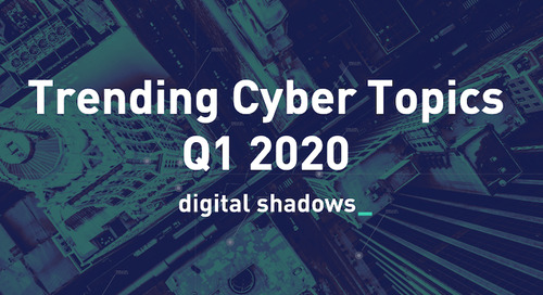 A New Decade of Cyber Threats: Looking Back at the Trending Cyber Topics of Q1 2020