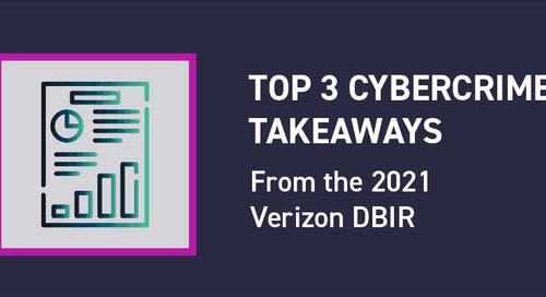 The Top Three Cybercrime Takeaways from the 2021 Verizon DBIR