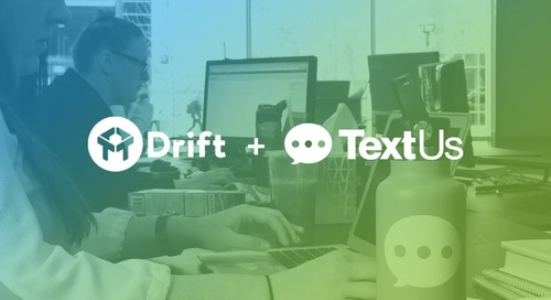 Introducing TextUs for Drift: Conversational Text Messaging is Here to Help You Build Better Relationships Now