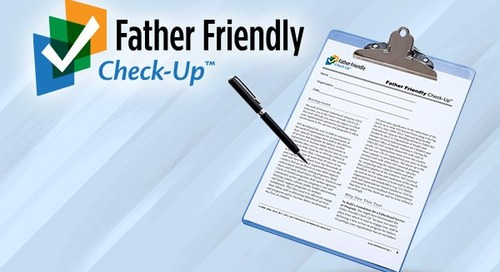 A New Sure-Fire Tool that Leads to Better Father Engagement