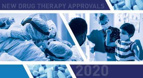 2020: A Strong Year for New Drug Therapy Approvals – Despite Many COVID-19 Challenges