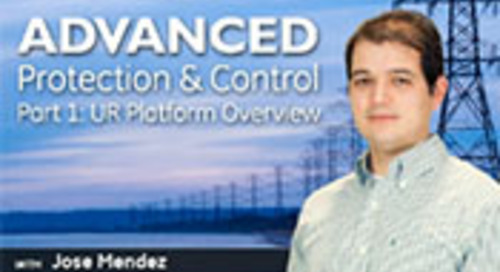 Advanced Protection and Control Solutions Part I - UR Platform Overview