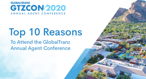 Top 10 Reasons to Attend the GlobalTranz Annual Agent Conference