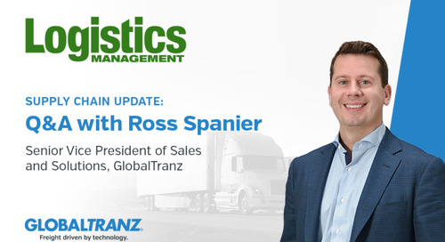 Supply Chain Update: Q and A with Ross Spanier, Senior Vice President of Solutions at GlobalTranz