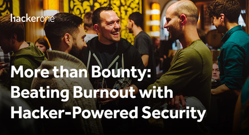 More Than Bounty: Beating Burnout with Hacker-Powered Security