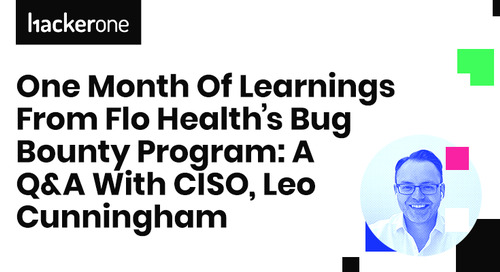 One Month of Learnings from Flo Health's Bug Bounty Program: A Q&A with CISO, Leo Cunningham