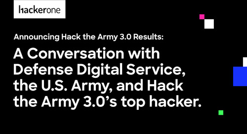 Announcing Hack the Army 3.0 Results: A Conversation with Defense Digital Service, U.S. Army, and Hack the Army 3.0's Top Hacker