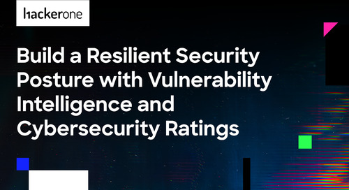 Build a Resilient Security Posture with Vulnerability Intelligence and Cybersecurity Ratings