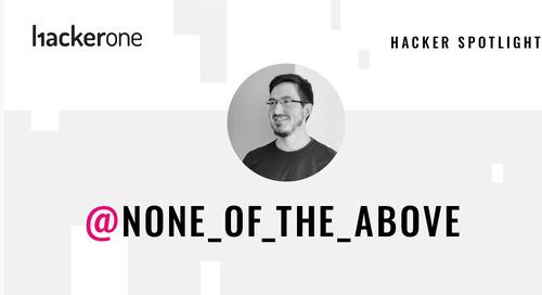 Hacker Spotlight AMA: none_of_the_above