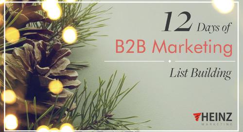 12 Days of B2B Marketing:  List Building (Day 12)