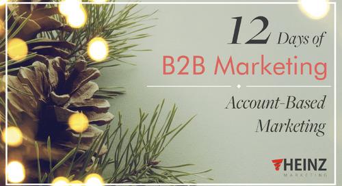 12 Days of B2B Marketing:  Account-Based Marketing (Day 4)