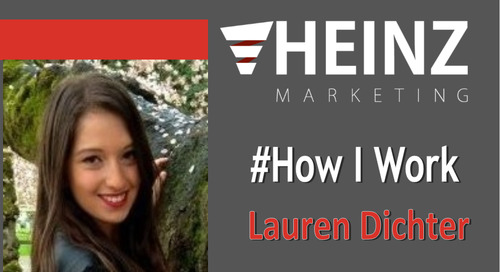 """How I Work"":  Lauren Dichter, Marketing Coordinator at Heinz Marketing @LaurenDichter #HowIWork"
