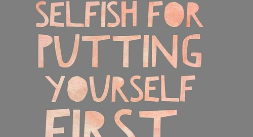 Putting yourself first means you're smart, not selfish