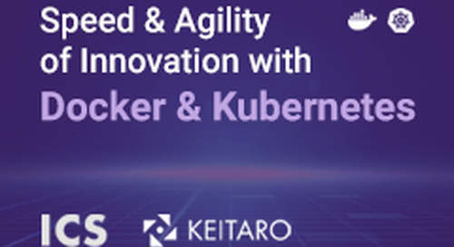 Speed and Agility of Innovation with Docker and Kubernetes - Dec 3, 2020