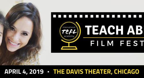 International TEFL Academy's First Annual Teach Abroad Film Festival Highlights International Education & Meaningful Travel