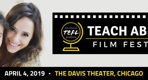 Introducing International TEFL Academy's First Annual Teach Abroad Film Festival