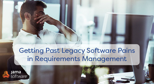 Getting Past Legacy Software Pains in Requirements Management