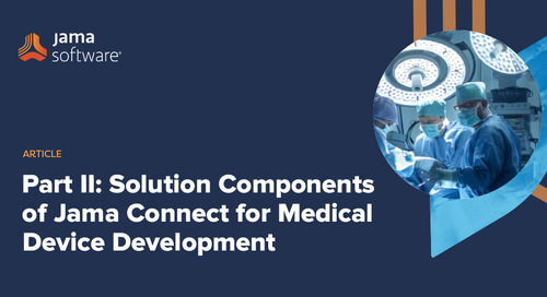 Part II: Solution Components of Jama Connect for Medical Device Development