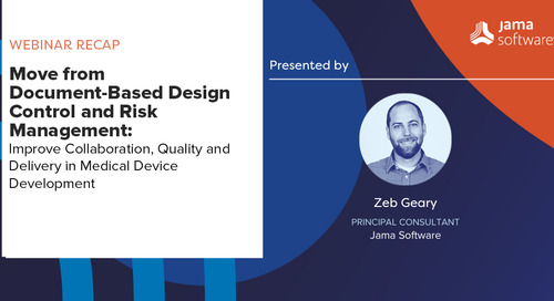 Watch Now: Move From a Documents-Based Design Control and Risk Management in Medical Device