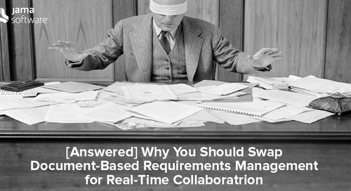 [Answered] Why You Should Swap Document-Based Requirements Management for Real-Time Collaboration