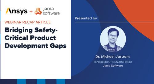 [Webinar Recap] Bridging the Gaps in Safety-Critical Product Development