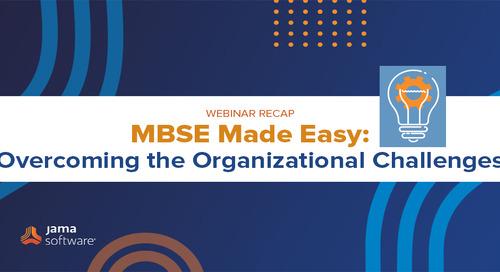 [Webinar Recap] MBSE Made Easy: Overcoming the Organizational Challenges
