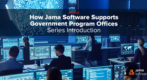 How Jama Software Supports Government Program Offices – Series Introduction