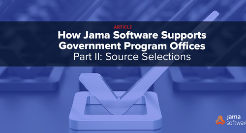 How Jama Software Supports Government Program Offices –Part II: Source Selections