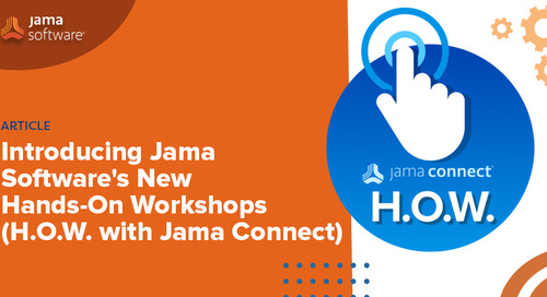 Introducing Jama Software's New Hands-On Workshops (H.O.W. with Jama Connect®)