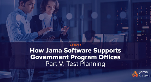 How Jama Software Supports Government Program Offices Part V: Test Planning