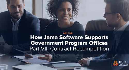 How Jama Software Supports Government Program Offices Part VII: Contract Recompetition