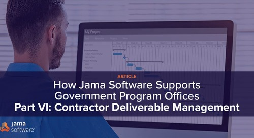 How Jama Software Supports Government Program Offices Part VI – Contractor Deliverable Management