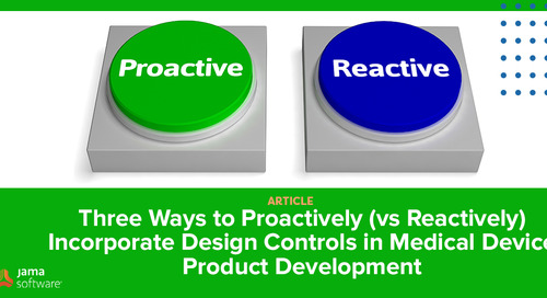 Three Ways to Proactively (vs Reactively) Incorporate Design Controls in Medical Device Product Development