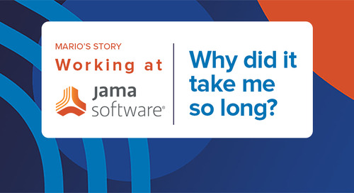 Working at Jama Software: Why did it take me so long?