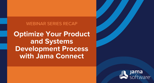 [Series Recap] Optimizing Product and Systems Development Process with Jama Connect