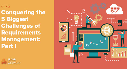 Conquering the 5 Biggest Challenges of Requirements Management: Part I