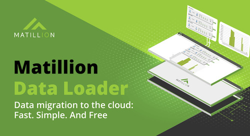 Matillion Data Loader is Here! Start Moving Your Data Into the Cloud Today