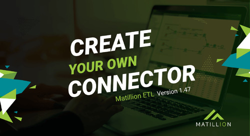 """""""Create Your Own Connector"""" Now in Matillion ETL"""