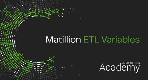 Matillion Academy: Working With Different Variables in Matillion ETL