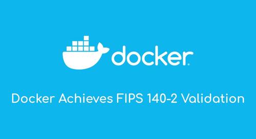 Docker Achieves FIPS 140-2 Validation
