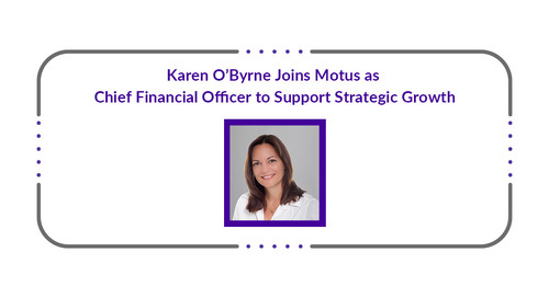 Karen O'Byrne Joins Motus as Chief Financial Officer to Support Strategic Growth