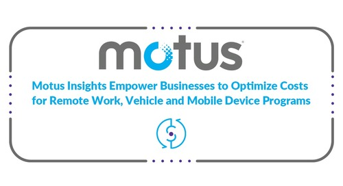 Motus Insights Empower Businesses to Optimize Costs for Remote Work, Vehicle and Mobile Device Programs
