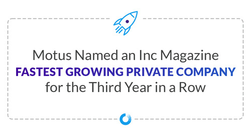 Motus Named an Inc Magazine Fastest Growing Private Company for the Third Year in a Row