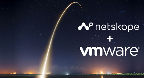 Netskope and VMWare Workspace ONE integration – Launch and Take-off!