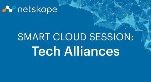 Smart Cloud Session: Netskope Tech Alliances