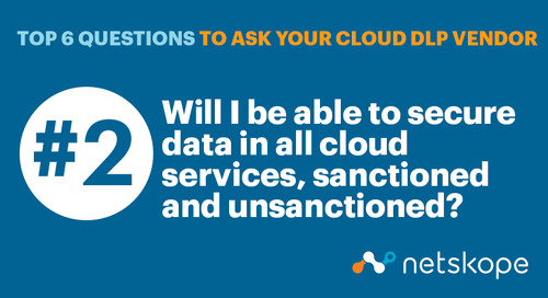 Top 6 Questions to Ask Your Cloud DLP Vendor: Shadow IT