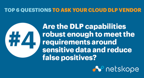 Top 6 Questions to Ask Your Cloud DLP Vendor: Robust DLP Capabilities