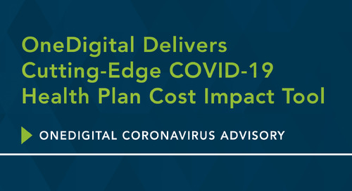 OneDigital Delivers Cutting-Edge COVID-19 Health Plan Cost Impact Tool